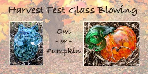 Fall Glass Blowing: Make a Glass Pumpkin or Glass Owl