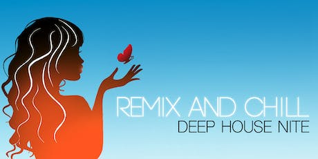 Remix and Chill: Deep House Nite tickets
