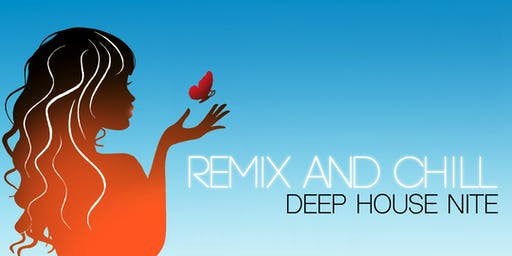 Remix and Chill: Deep House Nite