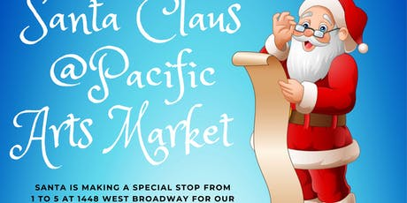 Santa at Pacific Arts Market! tickets
