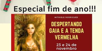 DESPERTANDO GAIA NA TENDA VERMELHA - ESPECIAL FINAL DE ANO