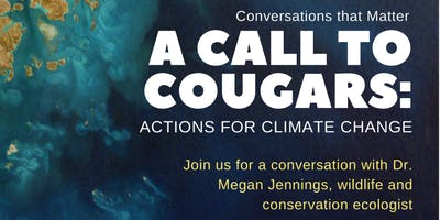 Conversations that Matter A CALL TO COUGARS: Actions for Climate Change