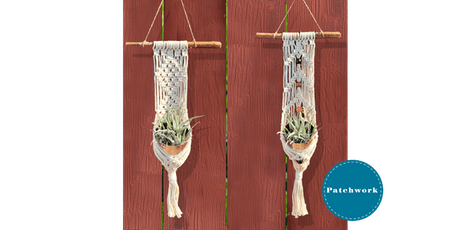 Patchwork Presents Macrame Plant Wrap Craft Workshop tickets
