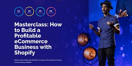 Masterclass: How to Build a Profitable eCommerce Business with Shopify tickets
