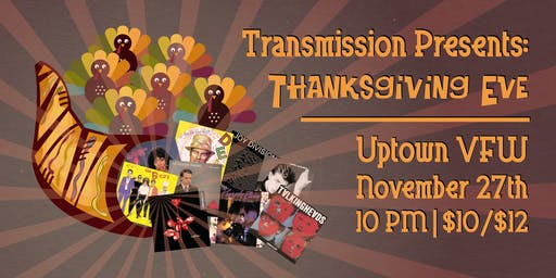 Transmission Presents: Thanksgiving Eve