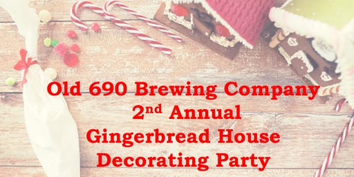 2nd Annual Old 690 Brewing Company Gingerbread House Decorating Party
