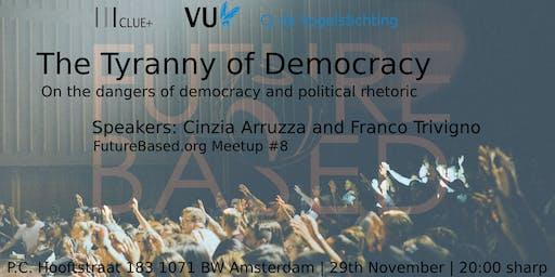 The Tyranny of Democracy