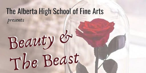 "December 11,2019 7:00 pm Alberta High School Of Fine Arts Presents ""Beauty And The Beast"" Understudy Show"
