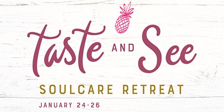 Taste and See Soulcare Retreat tickets