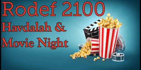 Rodef 2100: Havdalah and Movie Night tickets
