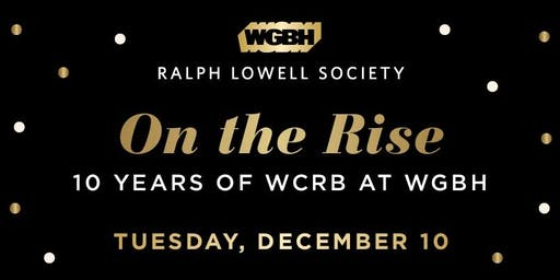 On the Rise: Celebrating 10 Years of WCRB at WGBH