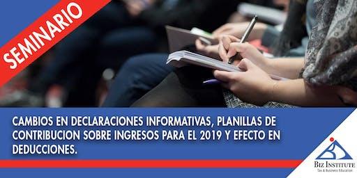 Seminario: Cambios en Declaraciones Informativas, Planillas de Contribución sobre Ingresos para el año 2019 y Efecto en las Deducciones - 21 de nov. De 2019