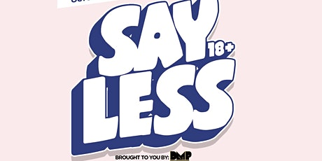 Say Less Back To School Party (18+) @ The Grand Nightclub 01/30/20 tickets
