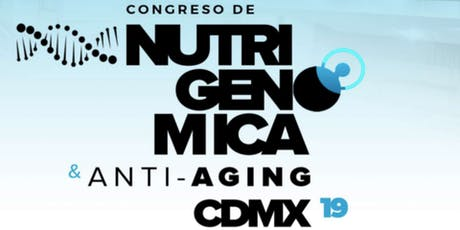 Congreso de Nutrigenomica y Anti-Aging CDMX boletos