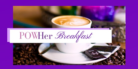 POWHer Breakfast | The Power of Self-Care; The Power of Self-Love tickets