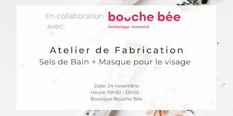 Atelier de Fabrication chez Bouche Bée: Sels de Bain & Masque billets
