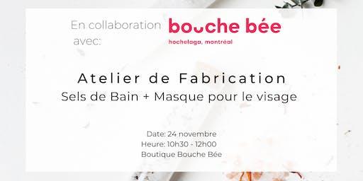 Atelier de Fabrication chez Bouche Bée: Sels de Bain & Masque