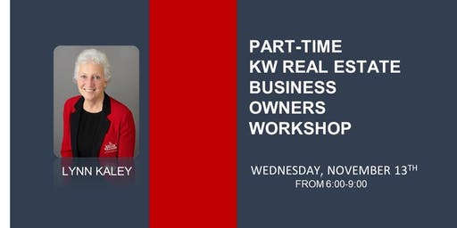 Part- Time KW Real Estate Business w/ Lynn Kaley