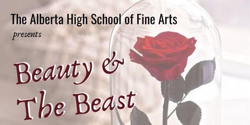 "December 13,2019 7:00pm Alberta High School Of Fine Arts Presents ""Beauty And The Beast"" Leads Dessert Theatre"