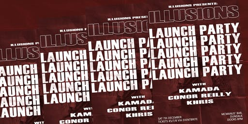 Illusion Events  Presents: ILLUSIONS Launch Party