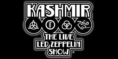 Kashmir  - The Live Led Zeppelin Show - LOW TICKET ALERT!