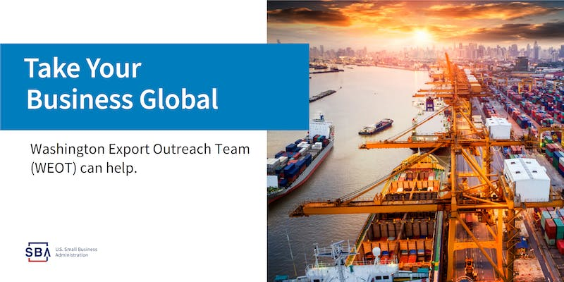 Take Your Business Global Washington Export Outreach Team (WEOT) can help.