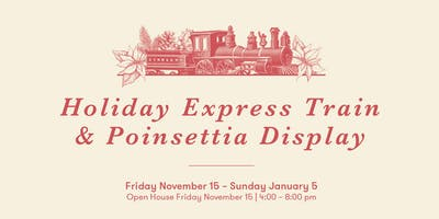 Poinsettia & Holiday Train Open House