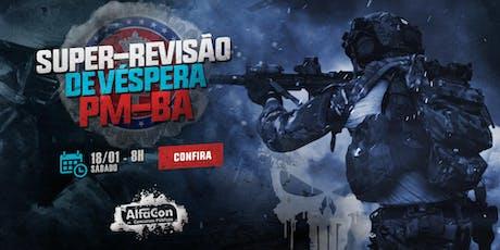 SUPER-REVISÃO   Soldado da Polícia Militar da Bahia - PM BA ingressos