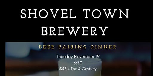 Beer Dinner at Shovel Town Brewery