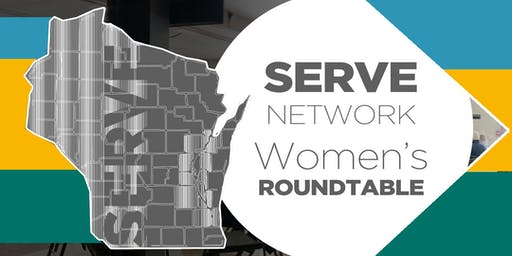SERVE Network -- Women's Connection Roundtable *an opportunity to connect*