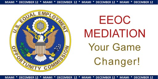 EEOC Mediation:  Your Game Changer!