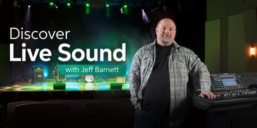Discover Live Sound with Jeff Barnett - Jan 24 - 25