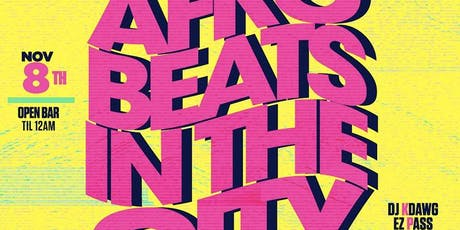 AFRO BEAT IN THE CITY - Free Adm + Open Bar tickets