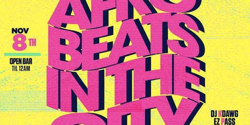 AFRO BEAT IN THE CITY - Free Adm + Open Bar