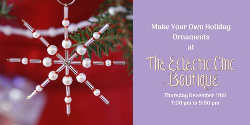 Make Your Own Holiday Ornaments Workshop