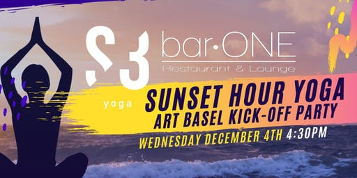 S3 YOGA PRESENTS: SUNSET HOUR YOGA ART BASEL KICK-OFF PARTY!