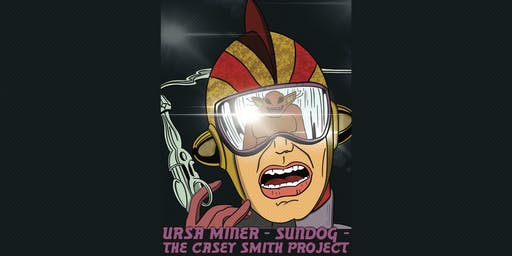 Ursa Miner, Sundog & The Casey Smith Project