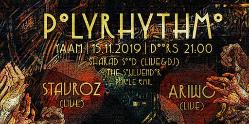 Polyrhythmo w/ STAVROZ (live) & ARIWO (live)