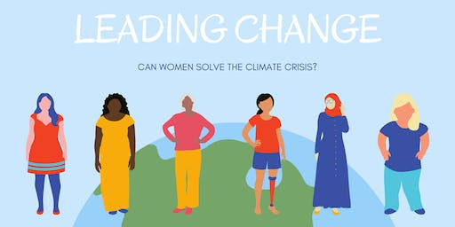LEADING CHANGE - Can women solve the climate crisis?
