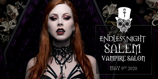 Endless Night: Salem Vampire Salon - May 2020