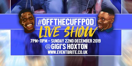 OFF THE CUFF PODCAST LIVE tickets