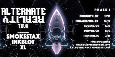 The Alternate Reality Tour w/ Smokestax, Inkblot & XL tickets