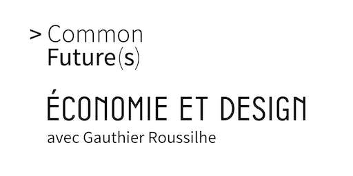 """Common Future(s) — Discussion """"Économie & design"""" avec Gauthier Roussilhe"""
