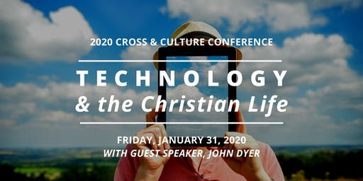 Technology & The Christian Life