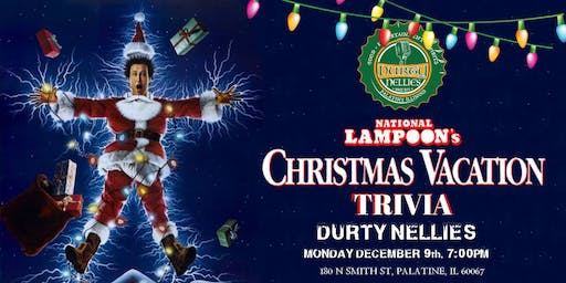 National Lampoon's Christmas Vacation Trivia at Durty Nellies