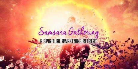 Samsara Gathering - A Spiritual Awakening Retreat tickets