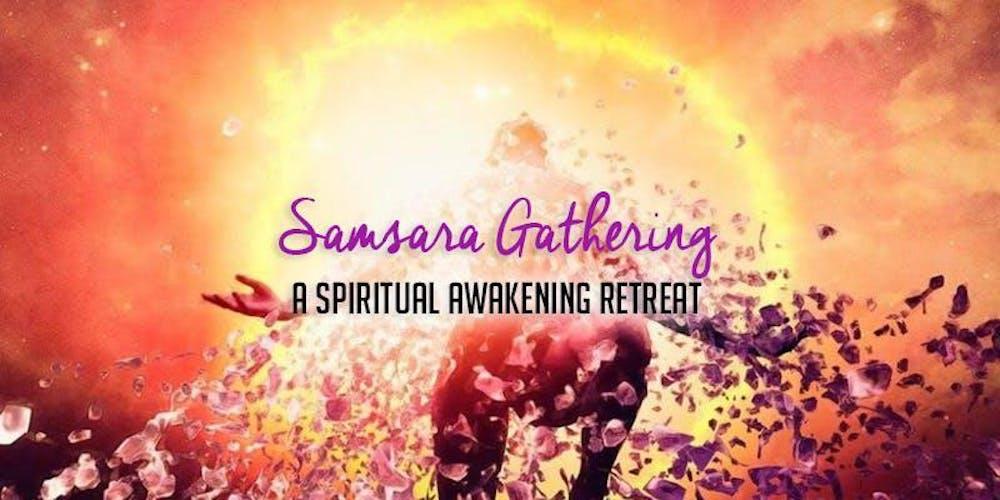 Samsara Gathering - A Spiritual Awakening Retreat