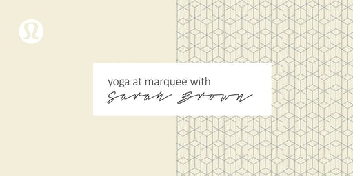 Yoga at Marquee with Sarah Brown