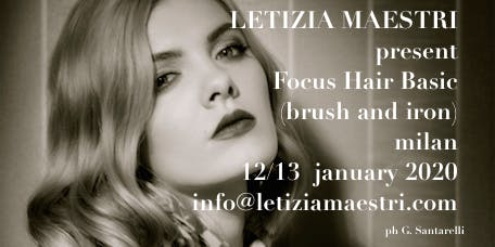 FOCUS BASIC HAIR  by LETIZIA MAESTRI 12/13 JANUARY 2020