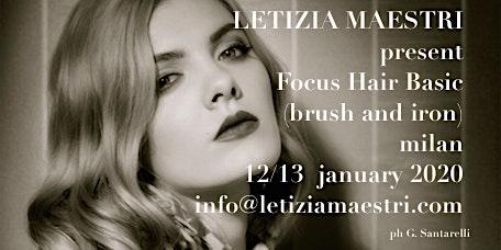 FOCUS BASIC HAIR  by LETIZIA MAESTRI 12/13 JANUARY 2020